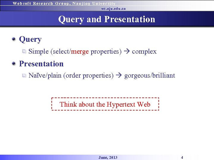 Websoft Research Group, Nanjing University ws. nju. edu. cn Query and Presentation Query Simple