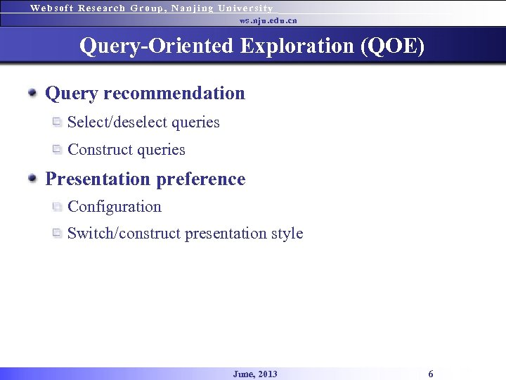 Websoft Research Group, Nanjing University ws. nju. edu. cn Query-Oriented Exploration (QOE) Query recommendation