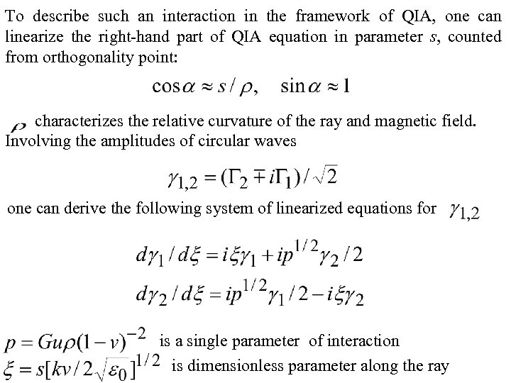 To describe such an interaction in the framework of QIA, one can linearize the