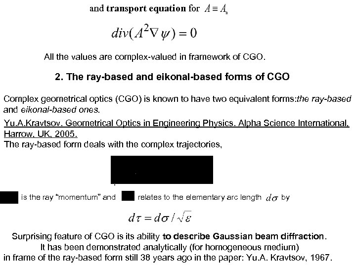 and transport equation for All the values are complex-valued in framework of CGO. 2.