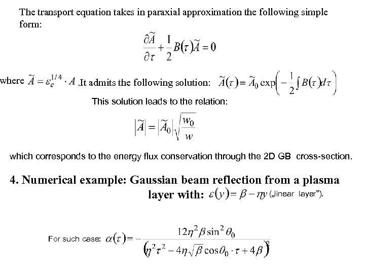 The transport equation takes in paraxial approximation the following simple form: where . It