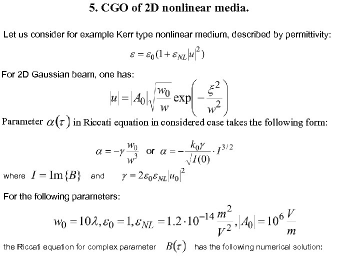 5. CGO of 2 D nonlinear media. Let us consider for example Kerr type