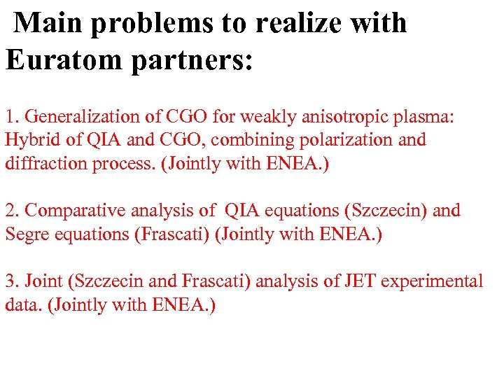 Main problems to realize with Euratom partners: 1. Generalization of CGO for weakly