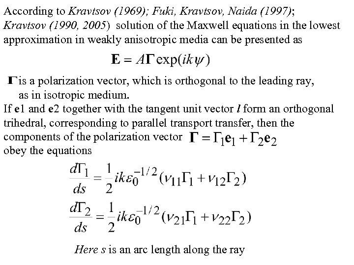 According to Kravtsov (1969); Fuki, Kravtsov, Naida (1997); Kravtsov (1990, 2005) solution of the