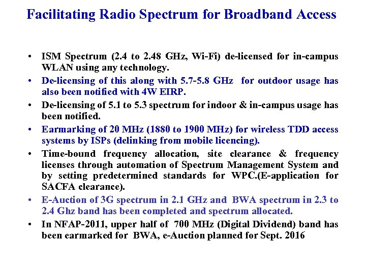 Facilitating Radio Spectrum for Broadband Access • ISM Spectrum (2. 4 to 2. 48