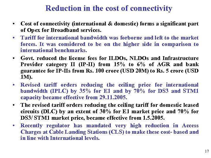 Reduction in the cost of connectivity • Cost of connectivity (international & domestic) forms
