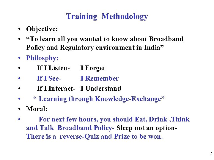 "Training Methodology • Objective: • ""To learn all you wanted to know about Broadband"