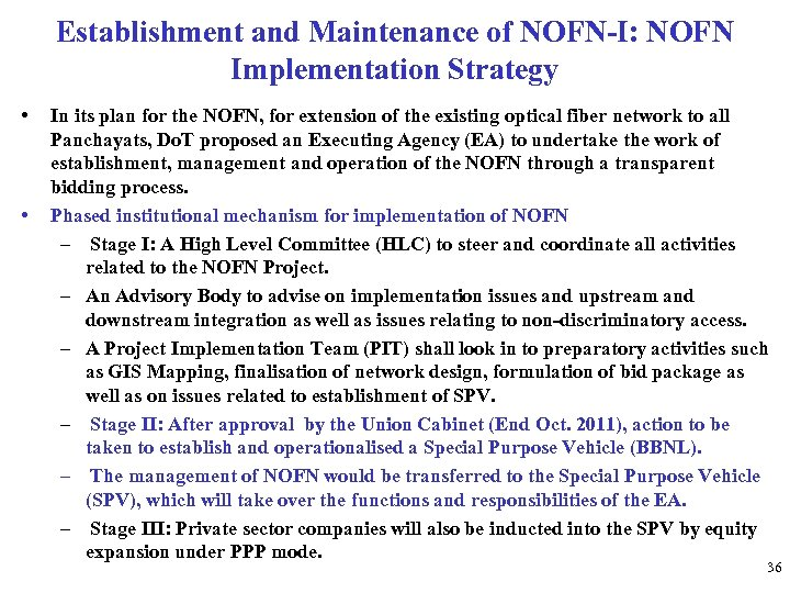 Establishment and Maintenance of NOFN-I: NOFN Implementation Strategy • • In its plan for