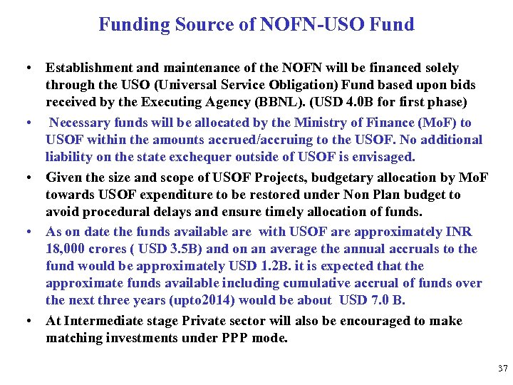 Funding Source of NOFN-USO Fund • Establishment and maintenance of the NOFN will be