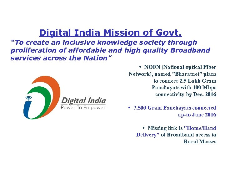 "Digital India Mission of Govt. ""To create an inclusive knowledge society through proliferation of"