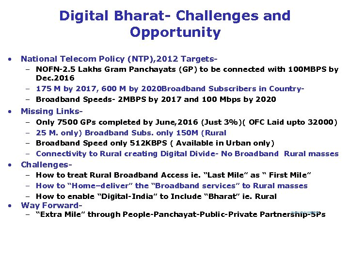 Digital Bharat- Challenges and Opportunity • National Telecom Policy (NTP), 2012 Targets– NOFN-2. 5