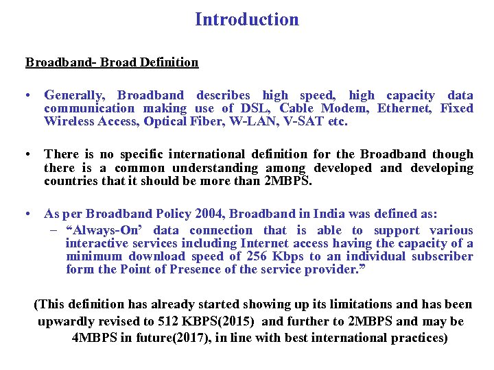 Introduction Broadband- Broad Definition • Generally, Broadband describes high speed, high capacity data communication