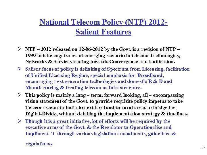 National Telecom Policy (NTP) 2012 Salient Features Ø NTP – 2012 released on 12