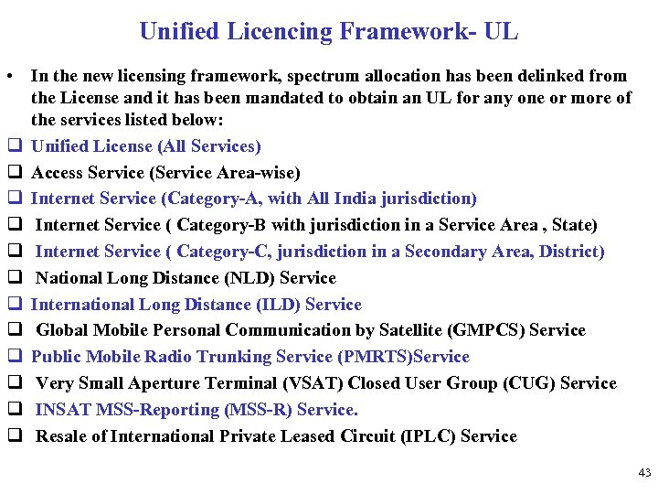 Unified Licencing Framework- UL • In the new licensing framework, spectrum allocation has been