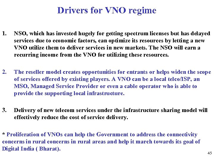 Drivers for VNO regime 1. NSO, which has invested hugely for getting spectrum licenses