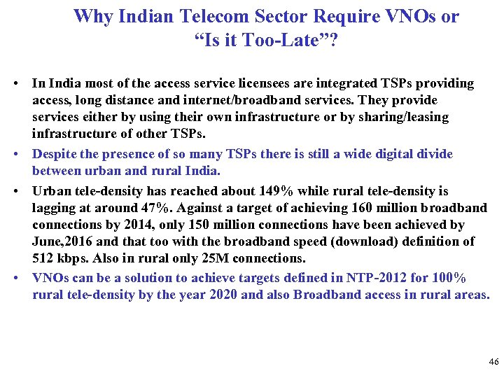 "Why Indian Telecom Sector Require VNOs or ""Is it Too-Late""? • In India most"