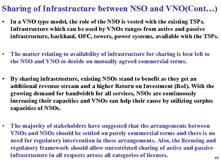 Sharing of Infrastructure between NSO and VNO(Cont…) • In a VNO type model, the