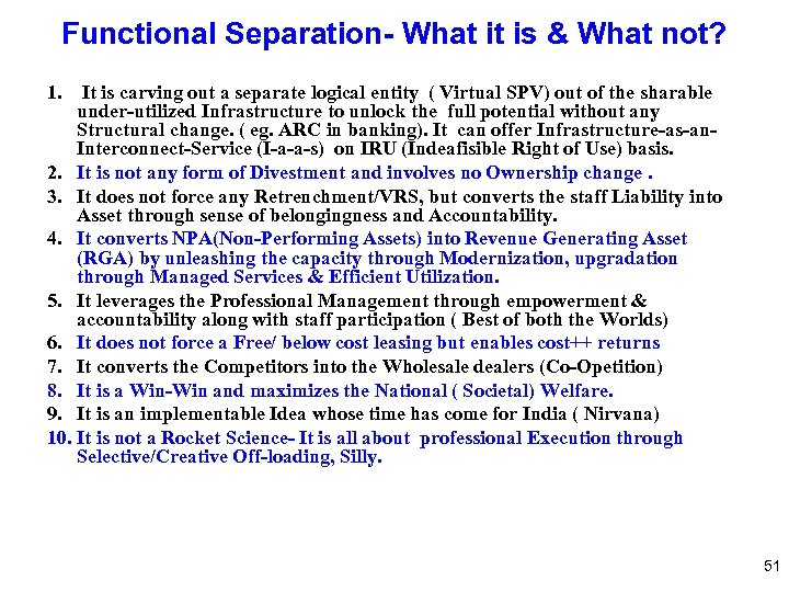 Functional Separation- What it is & What not? 1. It is carving out a