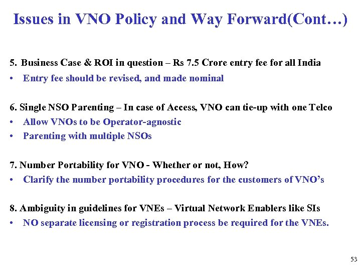 Issues in VNO Policy and Way Forward(Cont…) 5. Business Case & ROI in question