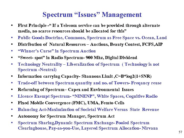 "Spectrum ""Issues"" Management • • • • First Principle -"" If a Telecom service"