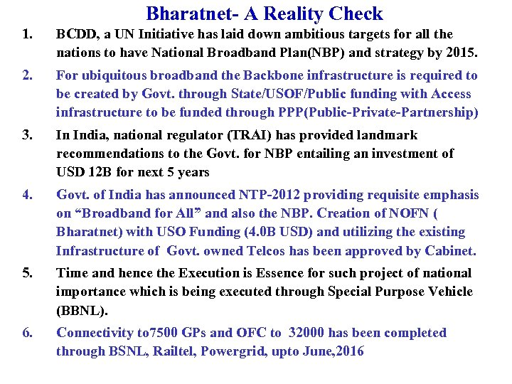 Bharatnet- A Reality Check 1. BCDD, a UN Initiative has laid down ambitious targets