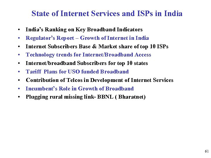 State of Internet Services and ISPs in India • • • India's Ranking on