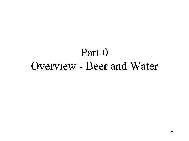 Part 0 Overview - Beer and Water 9