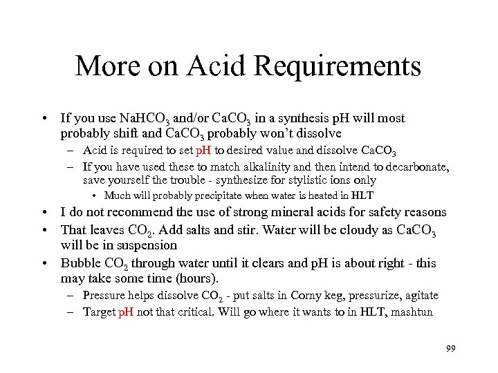 More on Acid Requirements • If you use Na. HCO 3 and/or Ca. CO
