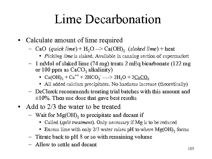 Lime Decarbonation • Calculate amount of lime required – Ca. O (quick lime) +