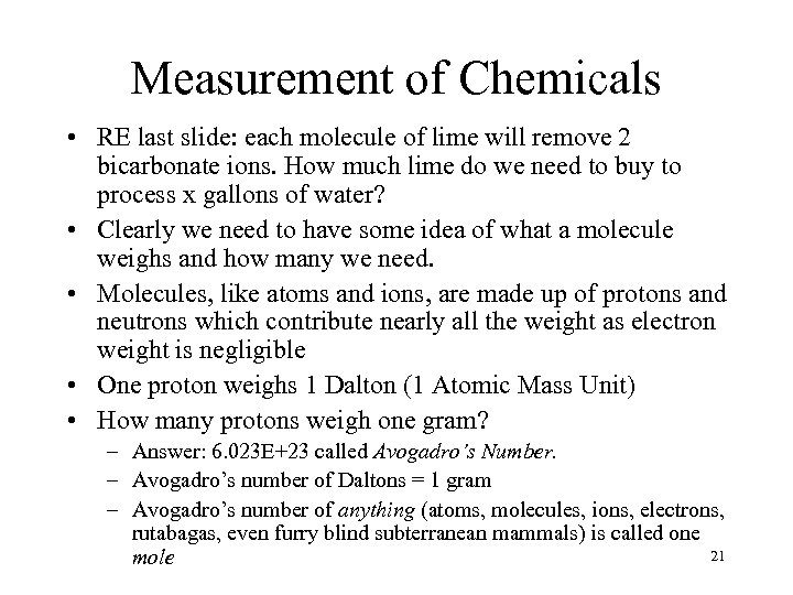Measurement of Chemicals • RE last slide: each molecule of lime will remove 2