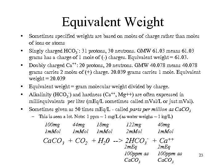 Equivalent Weight • • • Sometimes specified weights are based on moles of charge