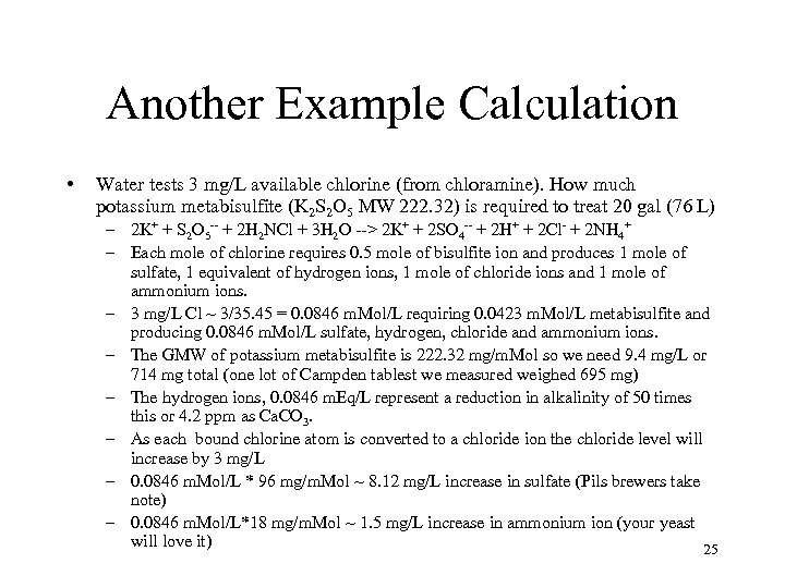 Another Example Calculation • Water tests 3 mg/L available chlorine (from chloramine). How much
