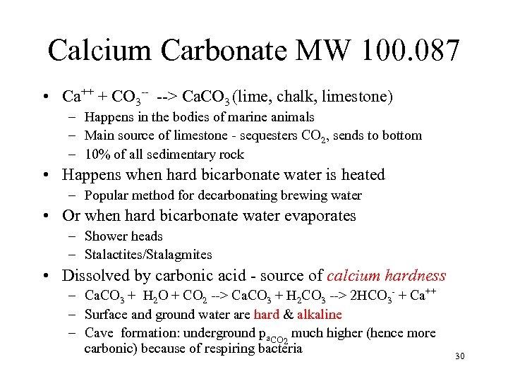 Calcium Carbonate MW 100. 087 • Ca++ + CO 3 -- --> Ca. CO