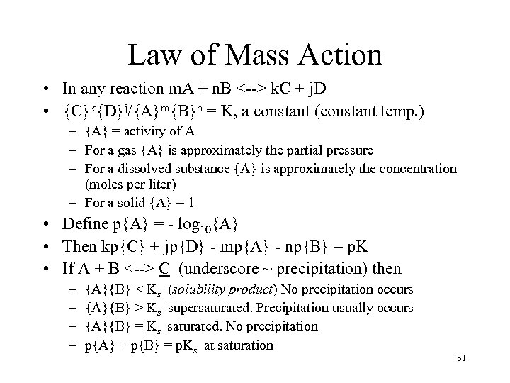 Law of Mass Action • In any reaction m. A + n. B <-->