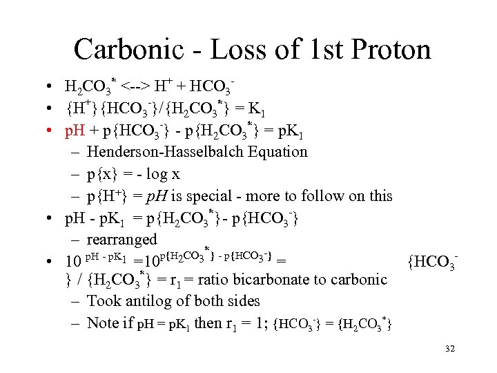 Carbonic - Loss of 1 st Proton • H 2 CO 3* <--> H+