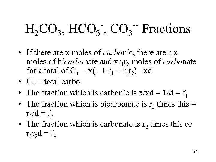 - H 2 CO 3, HCO 3 , -CO 3 Fractions • If there