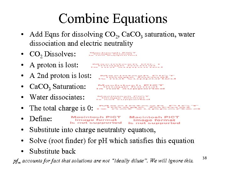 Combine Equations • Add Eqns for dissolving CO 2, Ca. CO 3 saturation, water