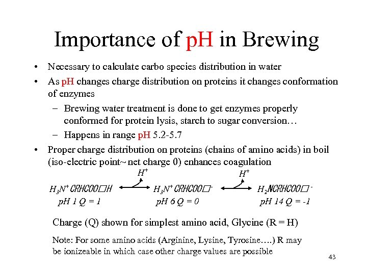 Importance of p. H in Brewing • Necessary to calculate carbo species distribution in