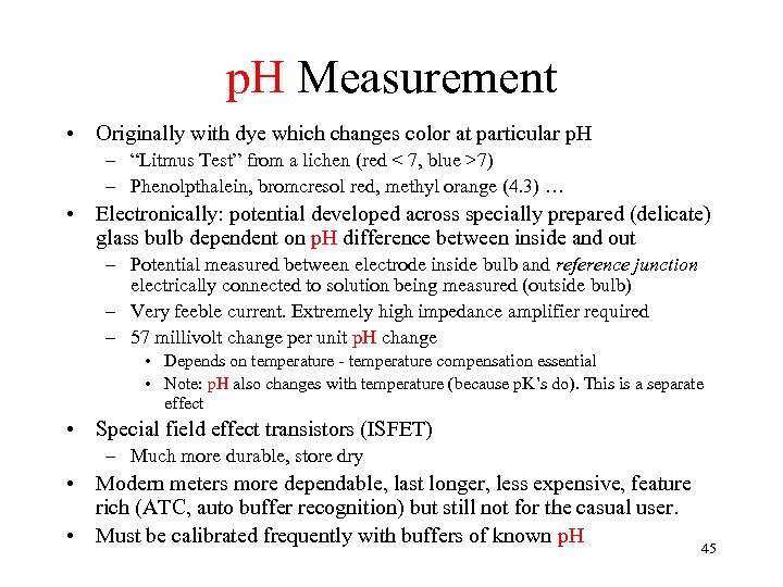 p. H Measurement • Originally with dye which changes color at particular p. H