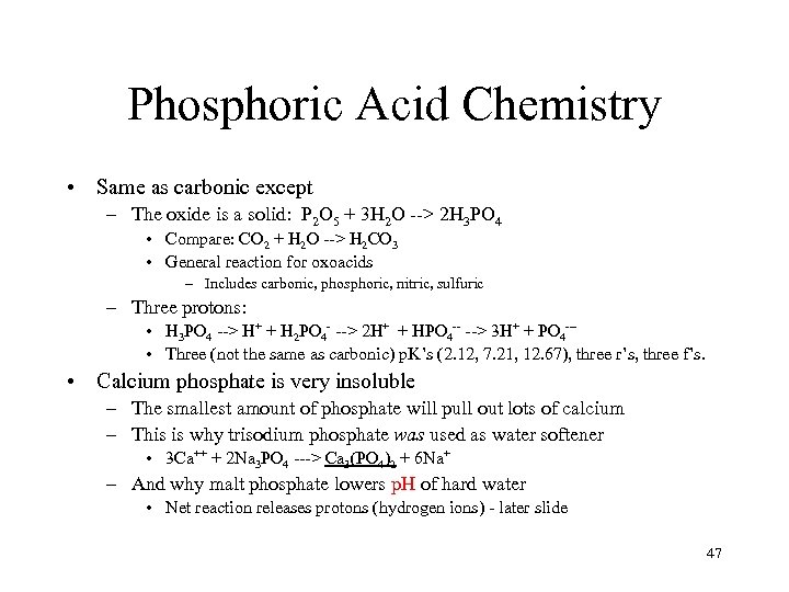 Phosphoric Acid Chemistry • Same as carbonic except – The oxide is a solid: