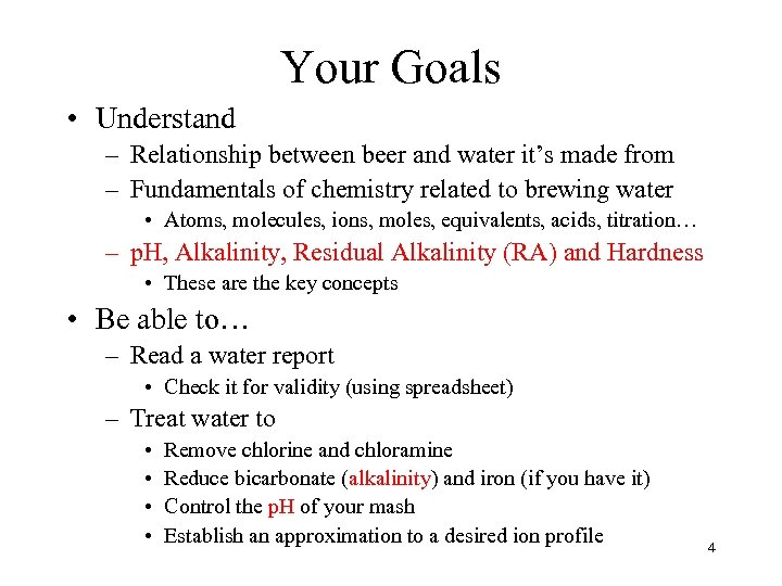Your Goals • Understand – Relationship between beer and water it's made from –