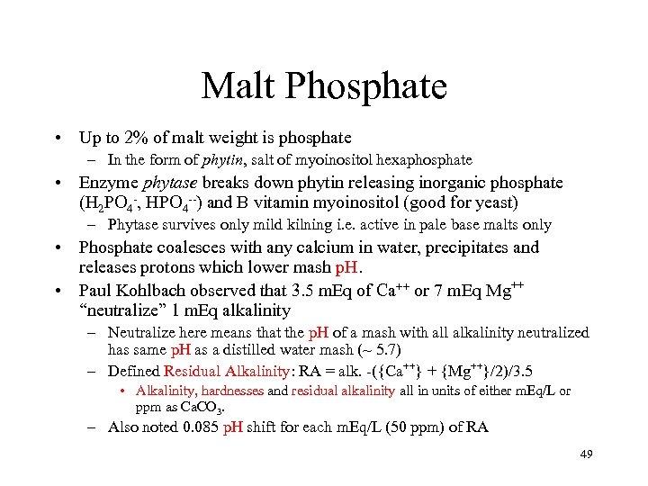 Malt Phosphate • Up to 2% of malt weight is phosphate – In the