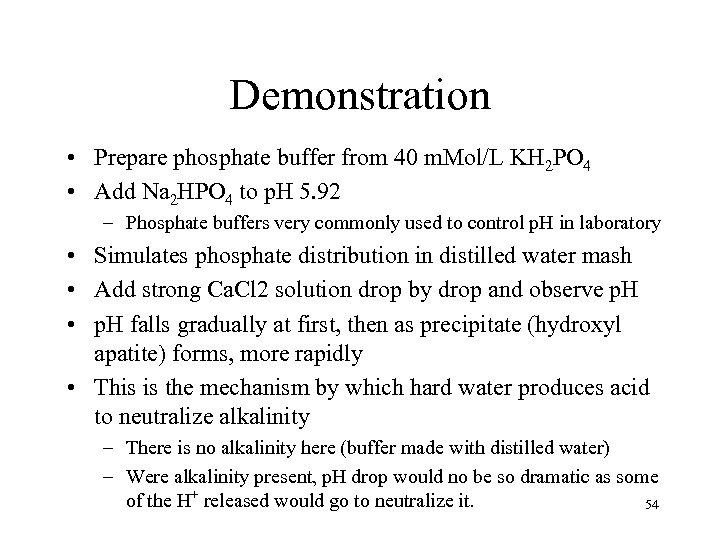 Demonstration • Prepare phosphate buffer from 40 m. Mol/L KH 2 PO 4 •