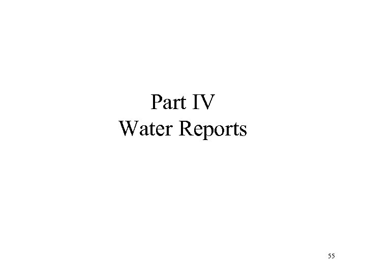 Part IV Water Reports 55