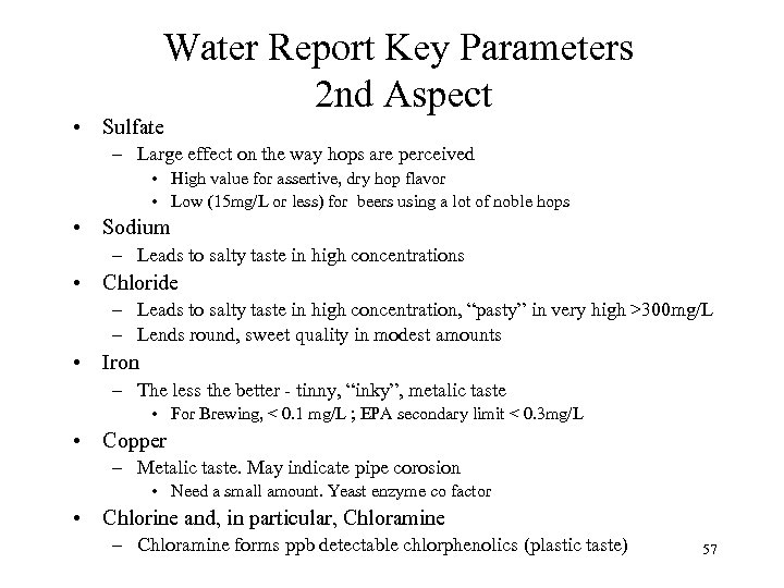 Water Report Key Parameters 2 nd Aspect • Sulfate – Large effect on the