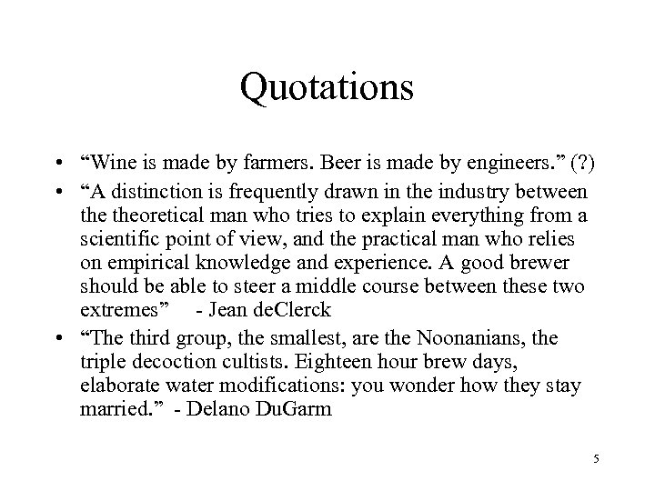 """Quotations • """"Wine is made by farmers. Beer is made by engineers. """" (?"""