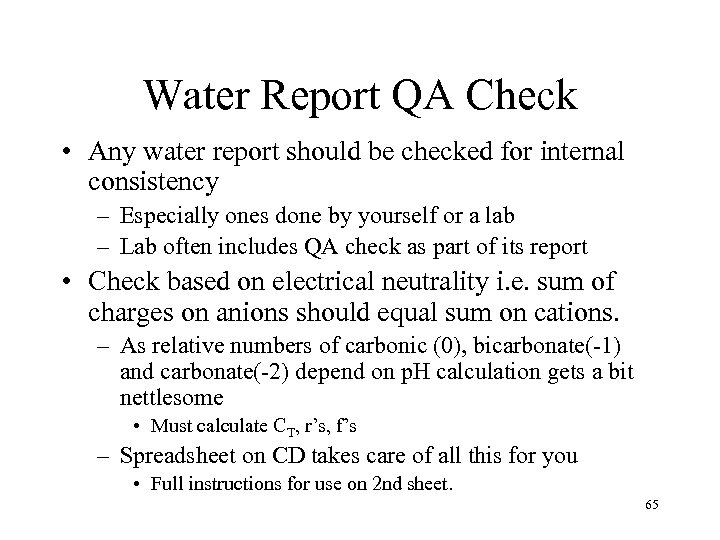 Water Report QA Check • Any water report should be checked for internal consistency