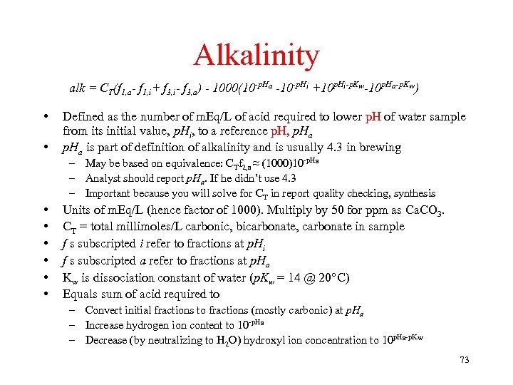 Alkalinity alk = CT(f 1, a- f 1, i+ f 3, i- f 3,