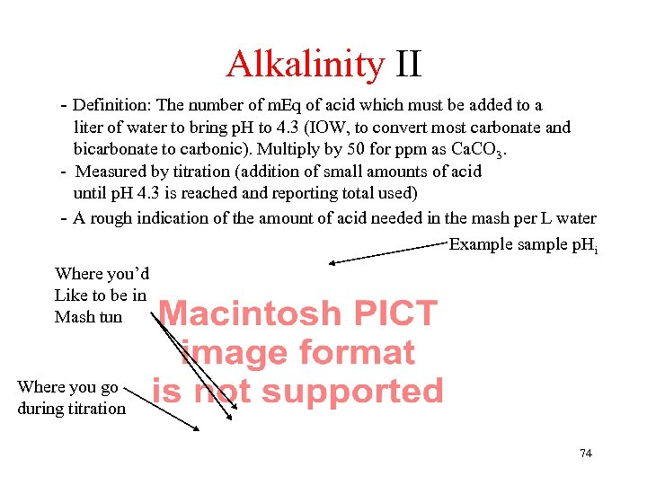 Alkalinity II - Definition: The number of m. Eq of acid which must be
