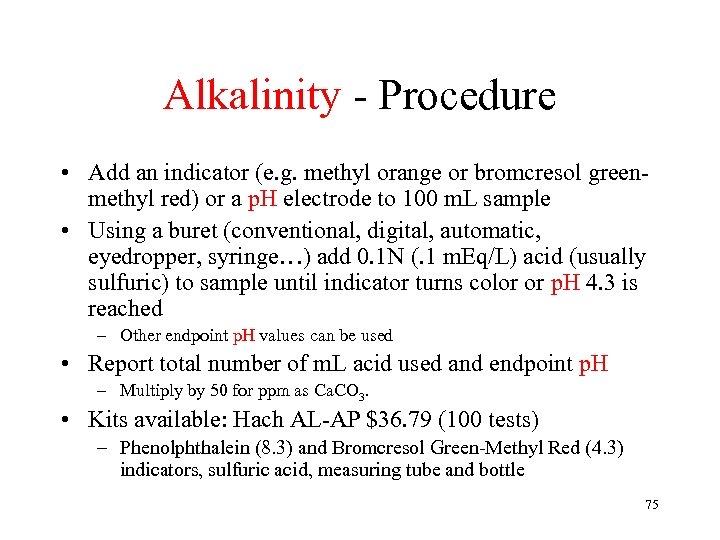 Alkalinity - Procedure • Add an indicator (e. g. methyl orange or bromcresol greenmethyl